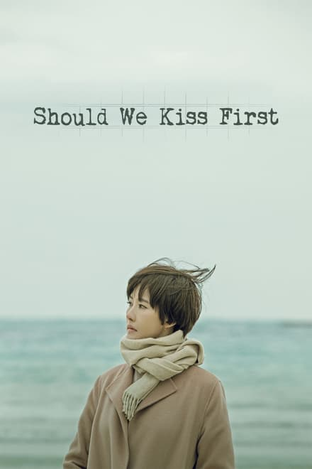 Should We Kiss First